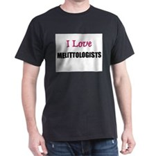 I Love MELITTOLOGISTS T-Shirt