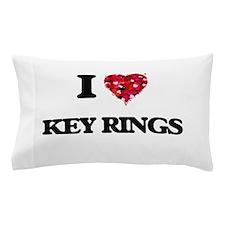 I Love Key Rings Pillow Case