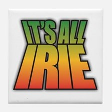 It's All IRIE Tile Coaster
