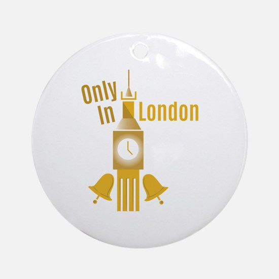 Only In London Ornament (Round)