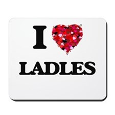 I Love Ladles Mousepad