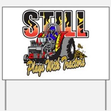 Tractor Pull Still Plays with Tractors Yard Sign
