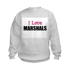 I Love MARSHALS Sweatshirt