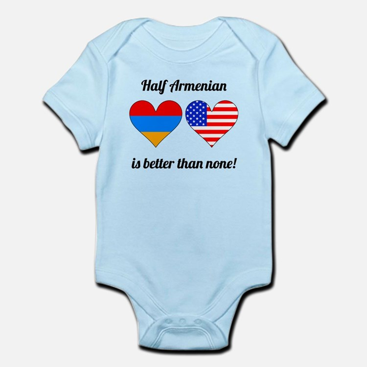 Half Armenian Is Better Than None Body Suit