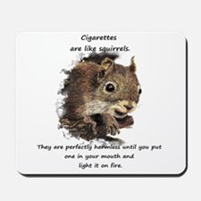 Funny Quit Smoking Squirrel Quote Mousepad