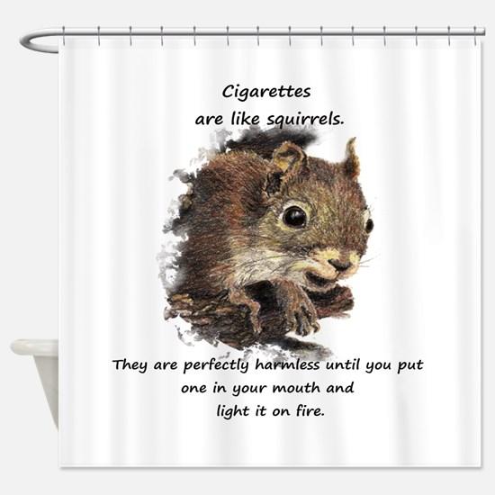 Funny Quit Smoking Squirrel Quote Shower Curtain