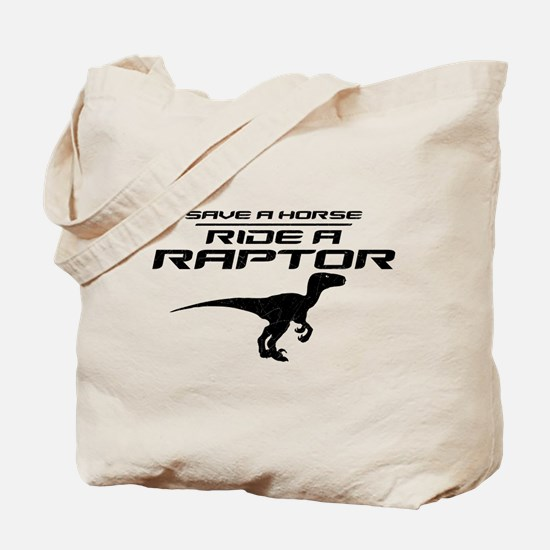 Save a Horse, Ride a Raptor Tote Bag