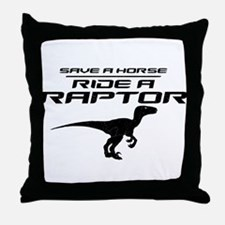 Save a Horse, Ride a Raptor Throw Pillow