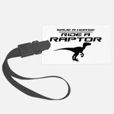 Save a Horse, Ride a Raptor Luggage Tag