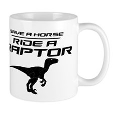 Save a Horse, Ride a Raptor Mug