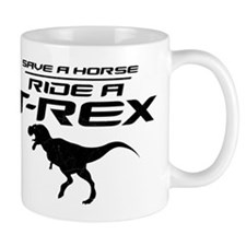 Save a Horse, Ride a T-Rex Mug