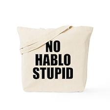 NO HABLO STUPID Tote Bag