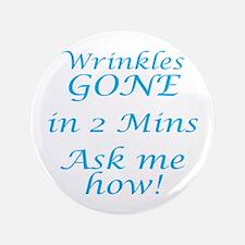 Wrinkles Gone In 2 Mins Button