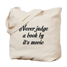 NEVER JUDGE A BOOK BY IT'S MOVIE Tote Bag