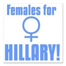 "Females for Hillary Square Car Magnet 3"" x 3"""