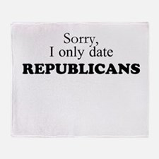 I only date Republicans! Throw Blanket