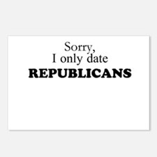 I only date Republicans! Postcards (Package of 8)