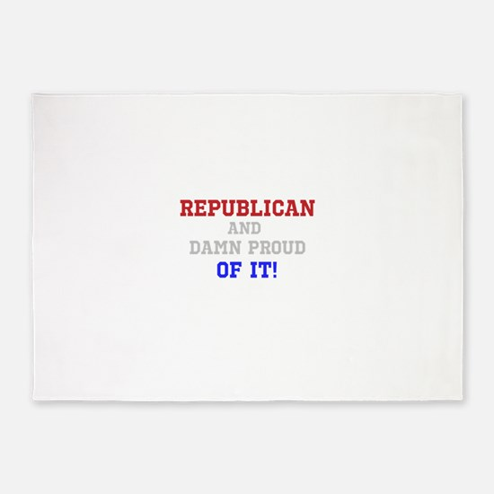Republican-And Damn Proud Of It! 5'x7'Area Rug