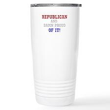 Republican-And Damn Proud Of It! Travel Mug