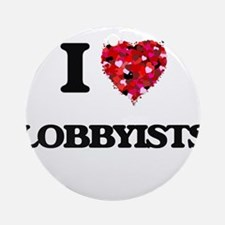 I Love Lobbyists Ornament (Round)