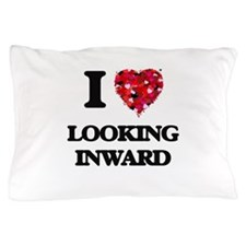 I Love Looking Inward Pillow Case