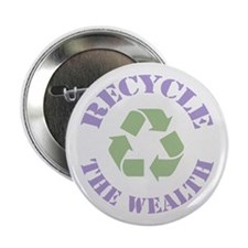 """Recycle the Wealth 2.25"""" Button (10 pack)"""