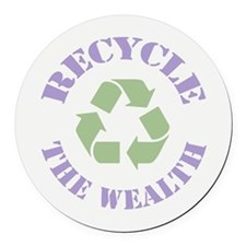 Recycle the Wealth Round Car Magnet