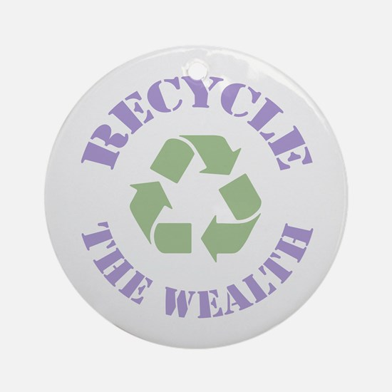 Recycle the Wealth Ornament (Round)