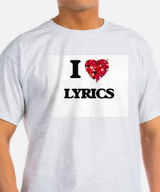 I Love Lyrics T-Shirt