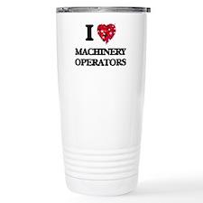 I Love Machinery Operat Travel Mug