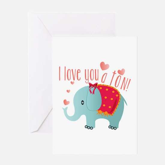 Love You A Ton Greeting Cards