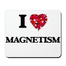 I Love Magnetism Mousepad