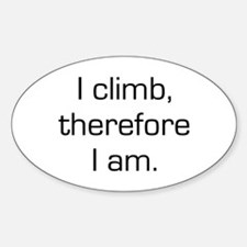I Climb Therefore I Am Oval Decal