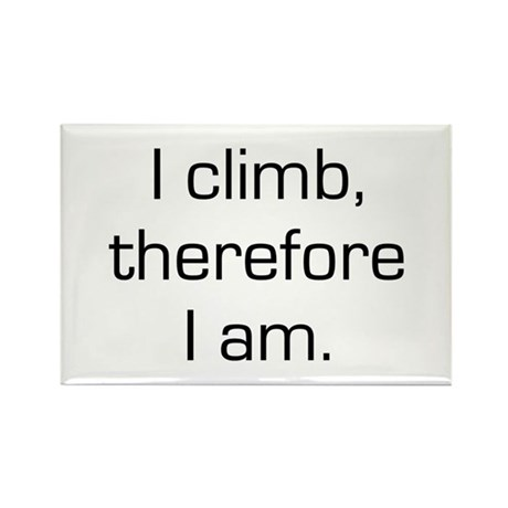 I Climb Therefore I Am Rectangle Magnet