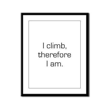 I Climb Therefore I Am Framed Panel Print