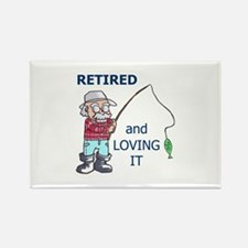 RETIRED AND LOVING IT Magnets
