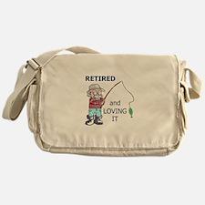 RETIRED AND LOVING IT Messenger Bag