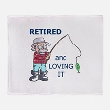 RETIRED AND LOVING IT Throw Blanket