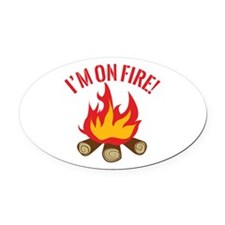 I'm On Fire! Oval Car Magnet