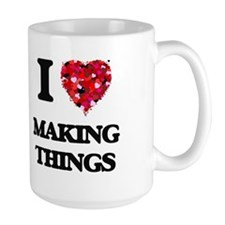 I Love Making Things Mugs