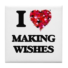 I love Making Wishes Tile Coaster