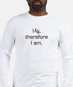 I Fly Inverted Therefore I Am Long Sleeve T-Shirt