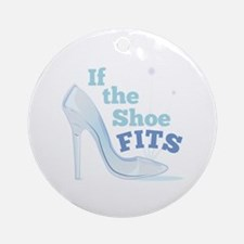 If Shoe Fits Ornament (Round)