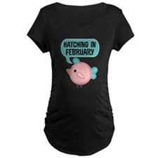 Hatching In February Maternity T-Shirt