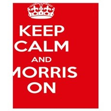 Keep Calm and Morris On Poster