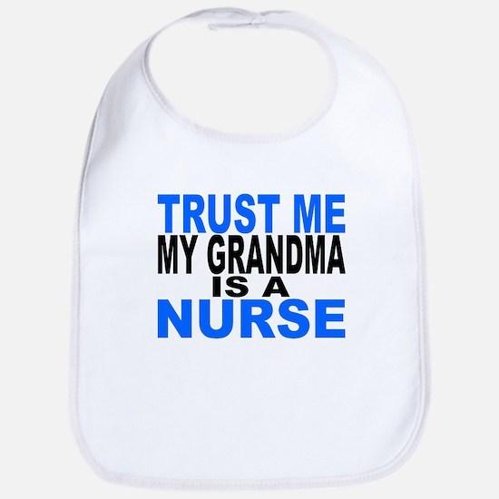 Trust Me My Grandma Is A Nurse Bib