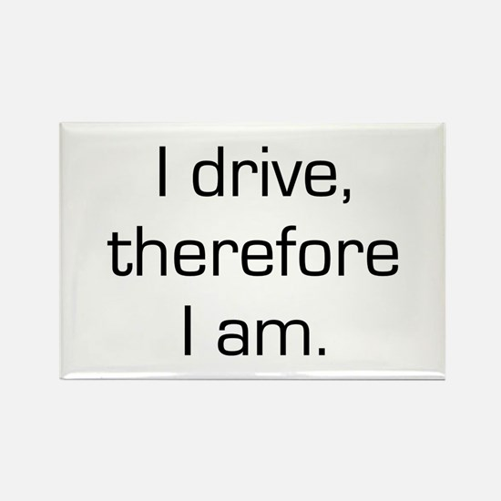 I Drive Therefore I Am Rectangle Magnet