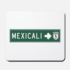 Mexicali Highway Sign (MX) Mousepad
