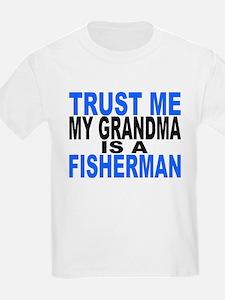 Trust Me My Grandma Is A Fisherman T-Shirt