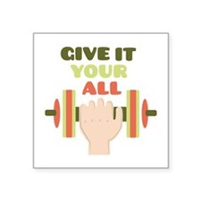 Give It Your All Sticker